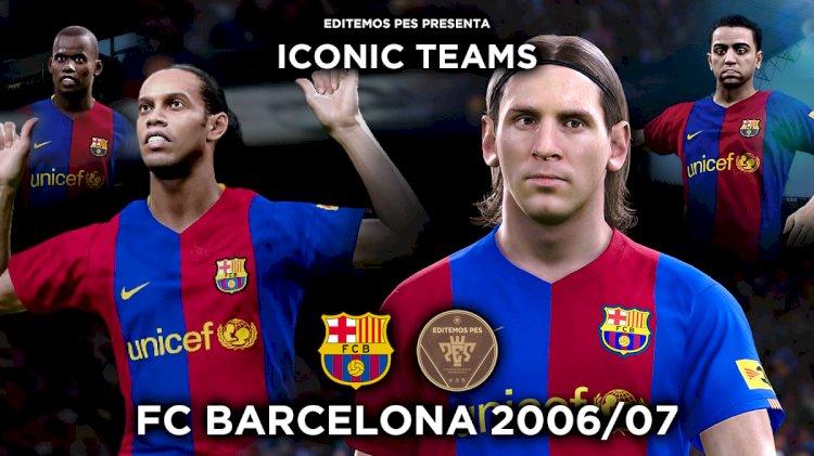 ICONIC TEAMS | FC Barcelona 2006/07