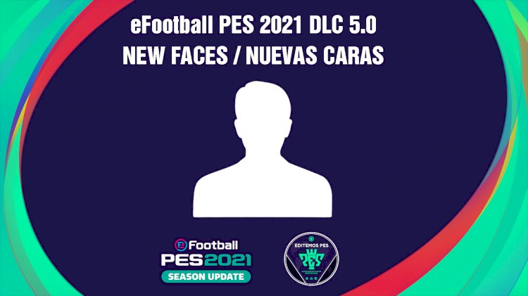 eFootball PES 2021 | Listado de los Nuevos Rostros del DLC 5.0