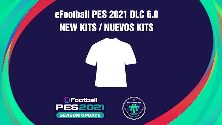 eFootball PES 2021 | Listado de los Nuevos Kits del DLC 6.0