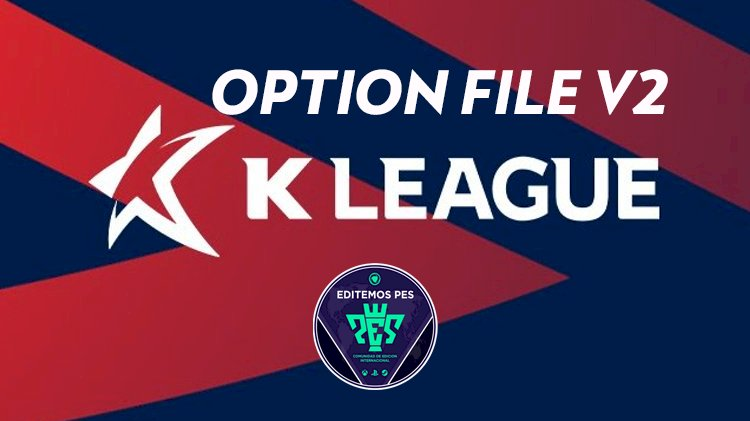 [NUEVO] Option File KLeague V2 [GRATIS] | eFootball PES 2021